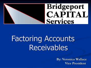 Factoring Accounts  		Receivables