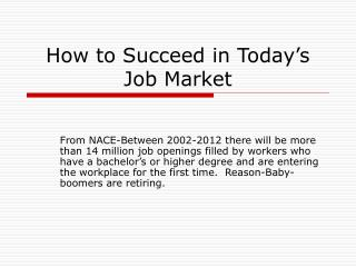 How to Succeed in Today�s Job Market