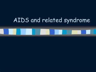 AIDS and related syndrome