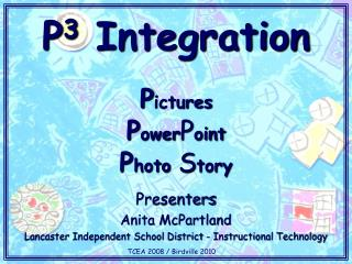 P 3  Integration P ictures P ower P oint P hoto  S tory