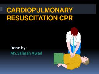 CARDIOPULMONARY  RESUSCITATION CPR