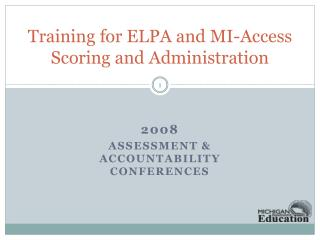 Training for ELPA and MI-Access Scoring and Administration