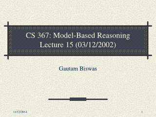 CS 367: Model-Based Reasoning Lecture 15 (03/12/2002)