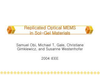 Replicated Optical MEMS  in Sol-Gel Materials