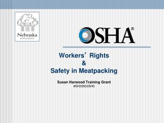 Workers '  Rights & Safety in Meatpacking Susan Harwood Training Grant #SH20833SH0