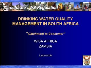 "DRINKING WATER QUALITY MANAGEMENT IN SOUTH AFRICA "" Catchment to Consumer"""