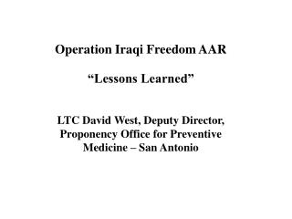 "Operation Iraqi Freedom AAR ""Lessons Learned"" LTC David West, Deputy Director,"