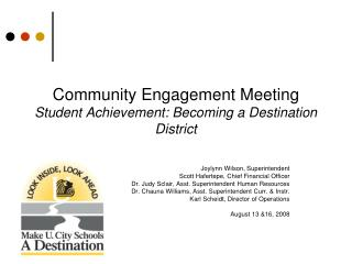 Community Engagement Meeting  Student Achievement: Becoming a Destination District
