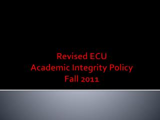 Revised ECU Academic Integrity Policy Fall 2011