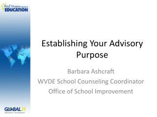 Establishing Your Advisory Purpose