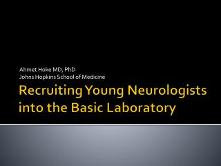 Recruiting Young Neurologists into the Basic Laboratory