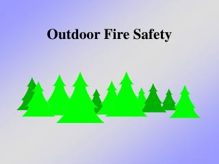 Outdoor Fire Safety