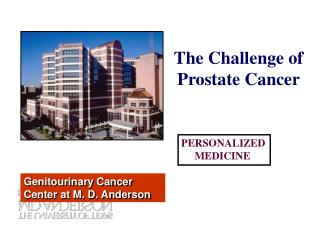 The Challenge of Prostate Cancer