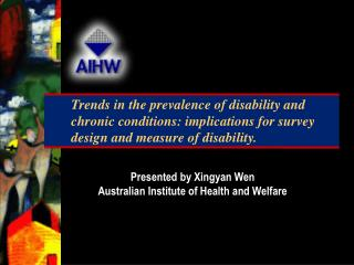 Presented by Xingyan Wen Australian Institute of Health and Welfare