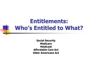 Entitlements: Who s Entitled to What