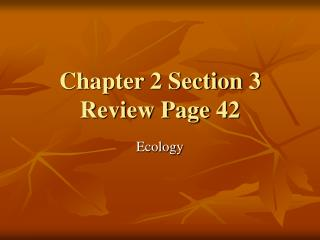 Chapter 2 Section 3 Review Page 42