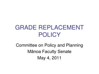 GRADE REPLACEMENT POLICY