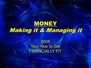 MONEY Making it & Managing it