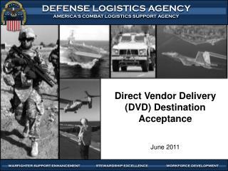 Direct Vendor Delivery (DVD) Destination Acceptance