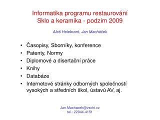 Informatika programu restaurování Sklo a keramika - podzim 2009