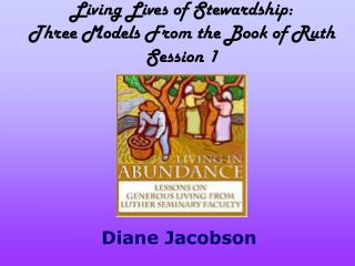 Living Lives of Stewardship: Three Models From the Book of Ruth Session 1