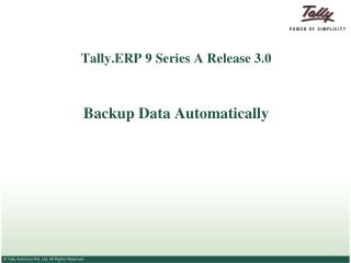 Tally.ERP 9 Series A Release 3.0 Backup Data Automatically