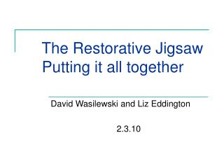 The Restorative Jigsaw     Putting it all together