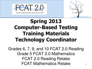 Spring 2013 Computer-Based Testing Training  Materials Technology Coordinator