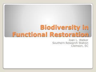 Biodiversity in Functional Restoration