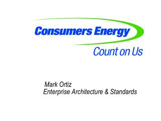 Mark Ortiz 		Enterprise Architecture & Standards