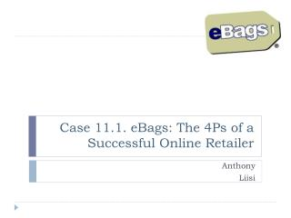 Case 11.1. eBags: The 4Ps of a Successful Online Retailer