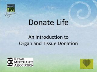 Donate Life An Introduction to  Organ and Tissue Donation