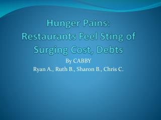 Hunger Pains: Restaurants Feel Sting of Surging Cost, Debts