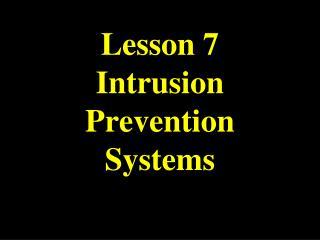 Lesson 7 Intrusion Prevention Systems