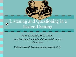 Listening and Questioning in a      	     Pastoral Setting
