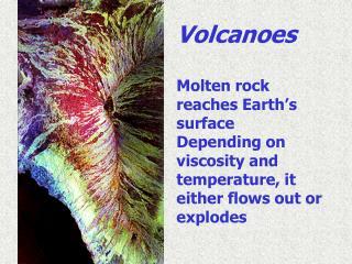 Volcanoes Molten rock reaches Earth's surface