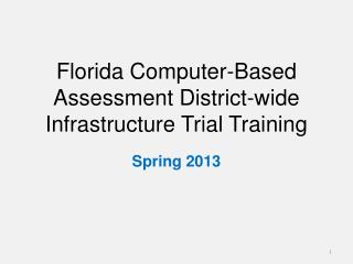 Florida Computer-Based Assessment District-wide Infrastructure Trial Training