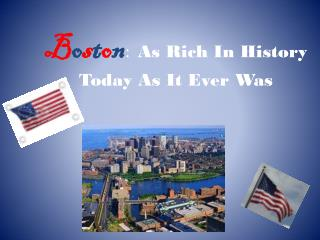 B o s t o n :   As Rich In History Today As It Ever Was