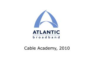 Cable Academy, 2010