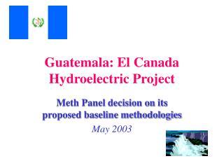 Guatemala: El Canada Hydroelectric Project
