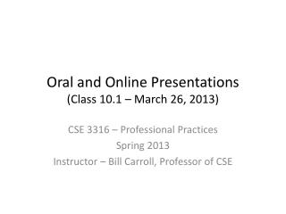 Oral and Online Presentations (Class 10.1 – March 26, 2013)