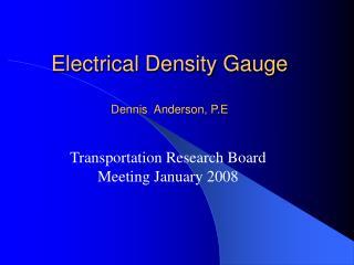 Electrical Density Gauge  Dennis  Anderson, P.E