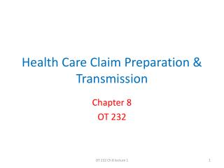Health Care Claim Preparation & Transmission