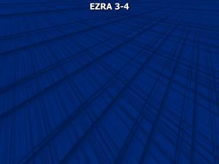 EZRA 3-4