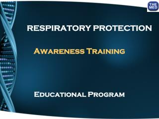 RESPIRATORY PROTECTION Awareness Training Educational Program
