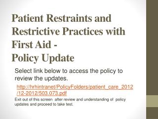 Patient Restraints and Restrictive Practices with First Aid -  Policy Update