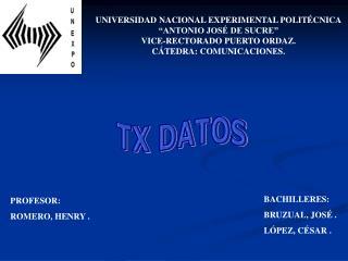 UNIVERSIDAD NACIONAL EXPERIMENTAL POLIT CNICA  ANTONIO JOS  DE SUCRE  VICE-RECTORADO PUERTO ORDAZ. C TEDRA: COMUNICACION