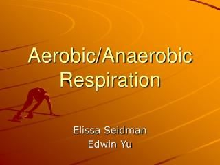 Aerobic/Anaerobic Respiration