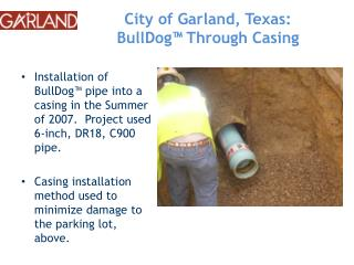 City of Garland, Texas:  BullDog ™ Through Casing