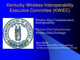 Kentucky Wireless Interoperability Executive Committee (KWIEC)